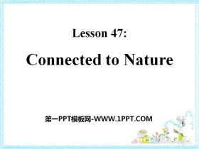 《Connected to Nature》Save Our World! PPT