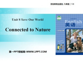 《Connected to Nature》Save Our World! PPT下载