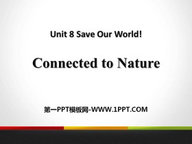 《Connected to Nature》Save Our World! PPT课件tt娱乐官网平台