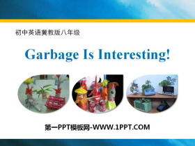 《Garbage Is Interesting!》Save Our World! PPT