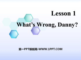 《What's wrong,Danny?》Stay healthy PPT教�W�n件