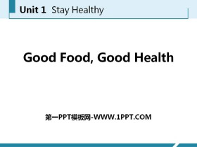 《Good Food,Good Health》Stay healthy PPT免�M�n件