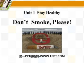 《Don't Smoke,Please!》Stay healthy PPT