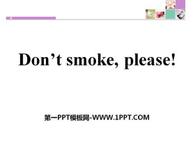 《Don't Smoke,Please!》Stay healthy PPT课件