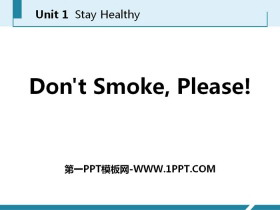 《Don't Smoke,Please!》Stay healthy PPT课件下载
