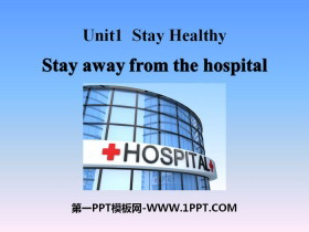 《Stay Away from the Hospital》Stay healthy PPT课件
