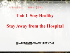 《Stay Away from the Hospital》Stay healthy PPT下载