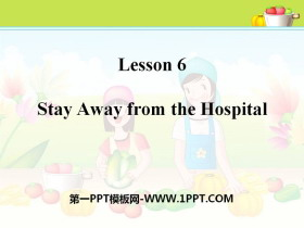 《Stay Away from the Hospital》Stay healthy PPT教�W�n件