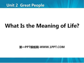 《What Is the Meaning of Life?》Great People PPT�n件下�d