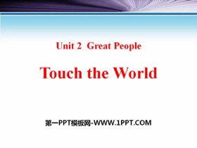《Touch the World》Great People PPT教学课件