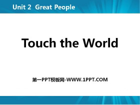 《Touch the World》Great People PPT免费课件