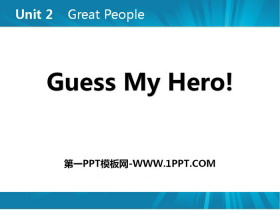 《Guess My Hero!》Great People PPT课件下载