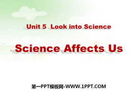 《Science Affects Us》Look into Science! PPT课件下载