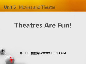 《Theatres Are Fun!》Movies and Theatre PPT教学课件