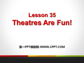 《Theatres Are Fun!》Movies and Theatre PPT�n件下�d
