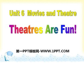 《Theatres Are Fun!》Movies and Theatre PPT免�M下�d