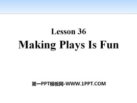 《Making Plays Is Fun》Movies and Theatre PPT�n件