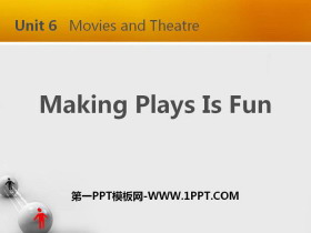 《Making Plays Is Fun》Movies and Theatre PPT教�W�n件