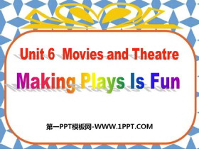 《Making Plays Is Fun》Movies and Theatre PPT免费课件