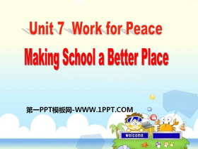 《Making School a Better Place》Work for Peace PPT教学课件