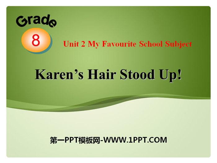 《Karen\s Hair Stood Up!》My Favourite School Subject PPT教学课件