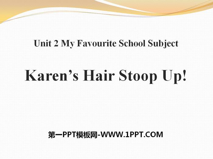《Karen\s Hair Stood Up!》My Favourite School Subject PPT课件下载