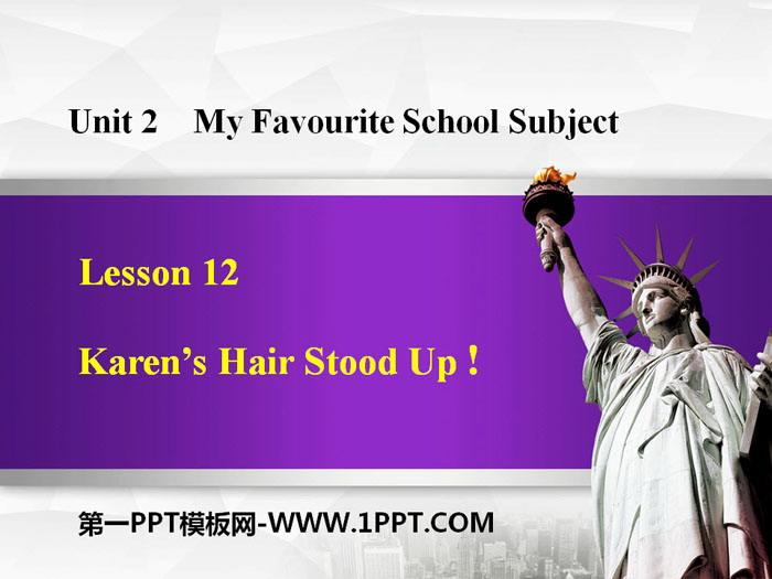 《Karen\s Hair Stood Up!》My Favourite School Subject PPT免费课件