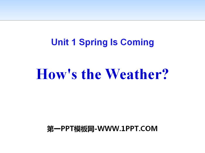 《How\s the weather》Spring Is Coming PPT教学课件