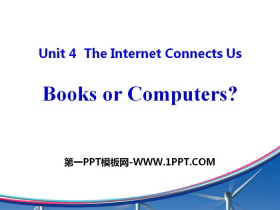 《Books or Computers?》The Internet Connects Us PPT免费课件