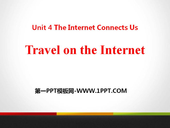 《Travel on the Internet》The Internet Connects Us PPT教学课件