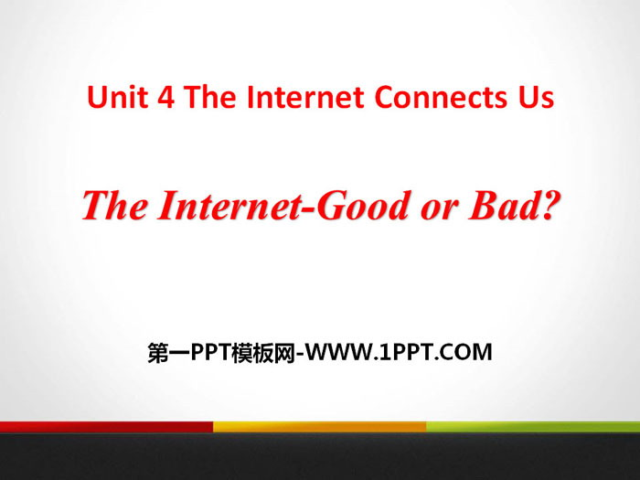 《The Internet-Good or Bad?》The Internet Connects Us PPT