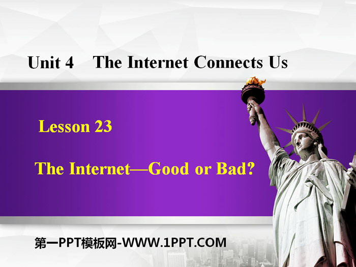 《The Internet-Good or Bad?》The Internet Connects Us PPT课件