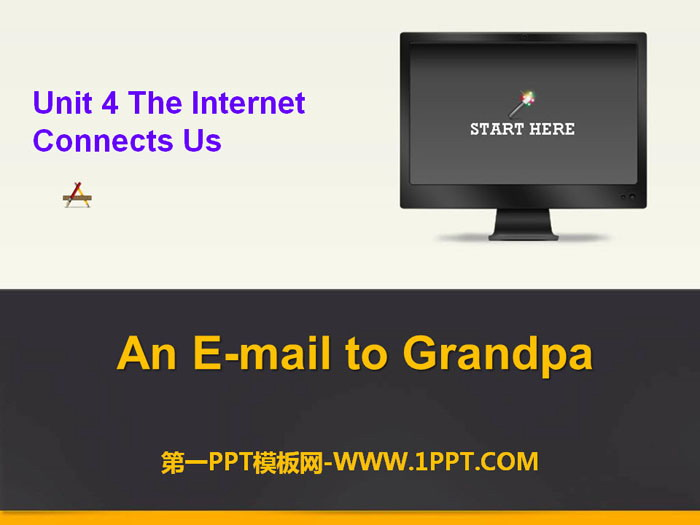 《An E-mail to Grandpa》The Internet Connects Us PPT