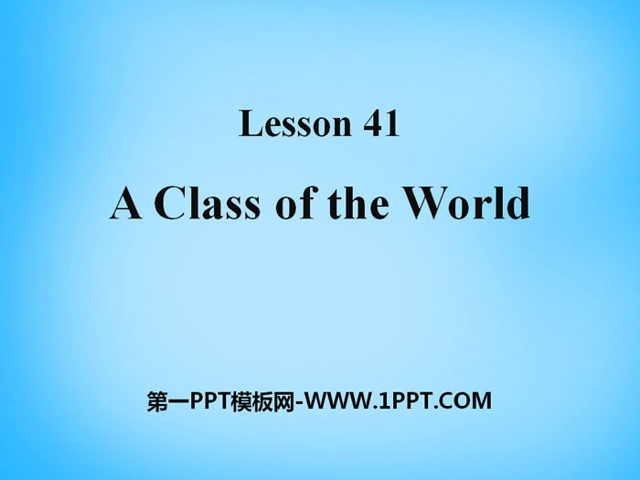 《A Class of the World》Know Our World PPT�n件