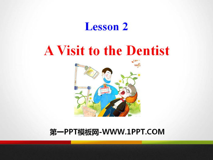 《A Visit to the Dentist》Stay healthy PPT