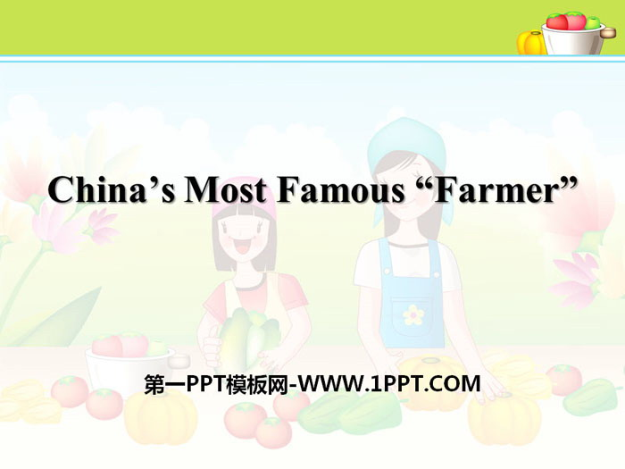 《China\s Most Famous \Farmer\》Great People PPT