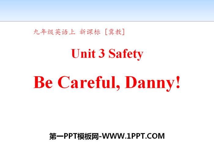 《Be Careful,Danny!》Safety 平安信誉彩票网