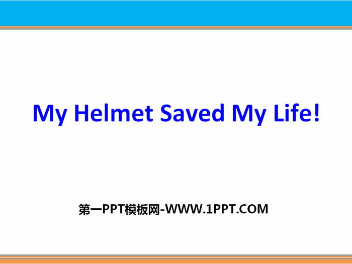 《My Helmet Saved My Life》Safety PPT