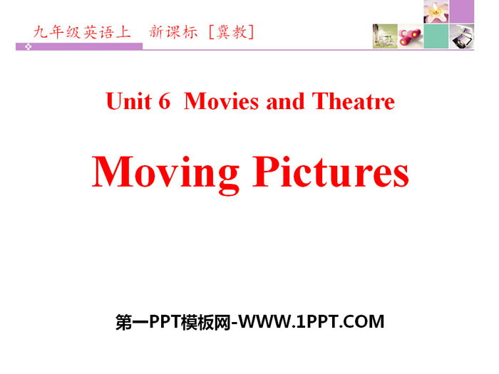 《Moving Pictures》Movies and Theatre PPT下载