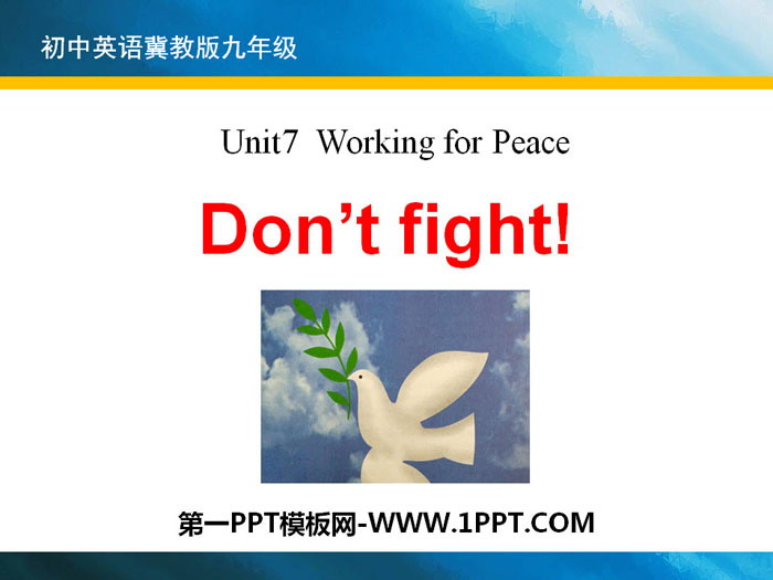 《Don\t Fight!》Work for Peace PPT下载