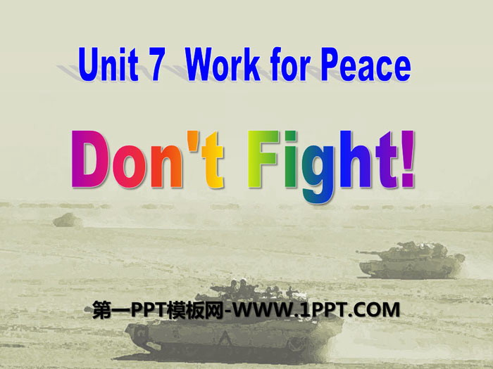 《Don\t Fight!》Work for Peace PPT教学课件