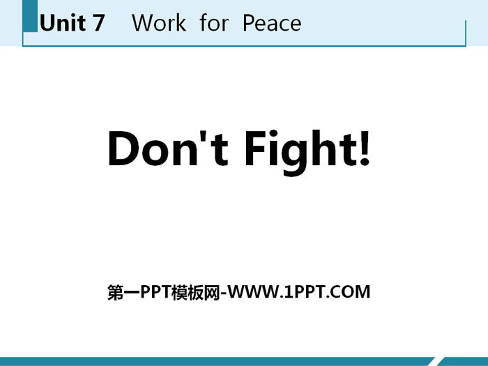 《Don\t Fight!》Work for Peace PPT课件下载