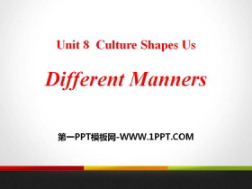 《Different Manners》Culture Shapes Us PPT