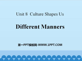 《Different Manners》Culture Shapes Us PPT课件