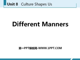 《Different Manners》Culture Shapes Us PPT教学课件