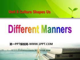 《Different Manners》Culture Shapes Us PPT课件下载