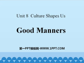 《Good Manners》Culture Shapes Us PPT课件