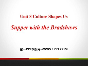 《Supper with the Bradshaws》Culture Shapes Us PPT