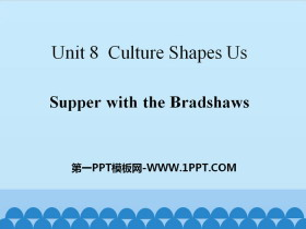 《Supper with the Bradshaws》Culture Shapes Us PPT课件