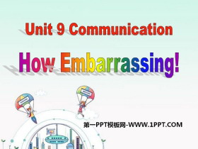 《How Embarrassing!》Communication PPT免费课件